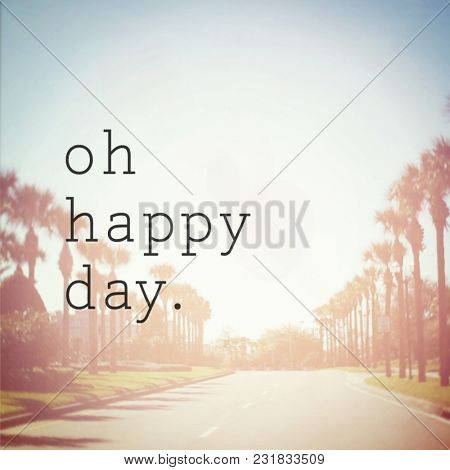 Quote -  Oh happy Day