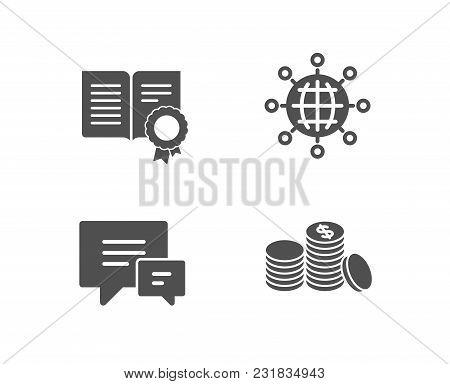 Set Of Diploma, International Globe And Comment Icons. Banking Money Sign. Document With Badge, Worl