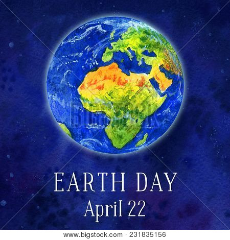 Earth Day Illustration. Earth Planet In Space Views Of Africa. Hand Drawn Watercolor