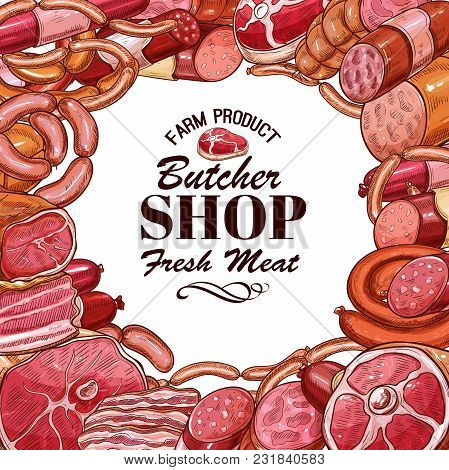 Butcher Shop Or Farm Meat And Sausages Sketch Poster. Vector Design Of Fresh Bacon And Ham, Pork Bri