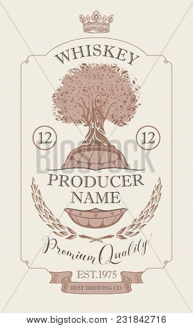 Vector Label For Whiskey Premium Quality In The Figured Frame With Oak Tree, Wooden Barrel, Ears Of