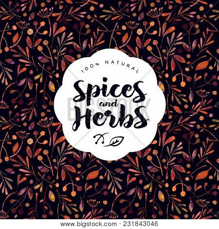 Herbs And Spices Logo. Watercolor Seamless Pattern Of Herbs And Spices. Packing Or Wrapping Paper.