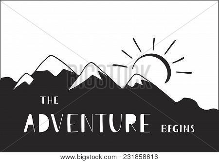 The Adventure Begins. Outdoor Vector Illustration With Mountains Ridge And Hand Drawn Text. Handwrit