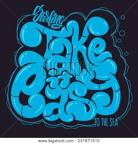 Take It Easy. Graffiti Vector Lettering Phrase For T-shirts And Other.