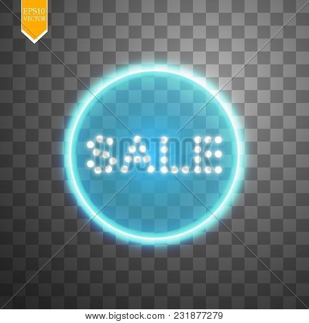 Sale Glowing Neon Sign On The Transparent Background. Light Vector Background For Your Advertise, Di