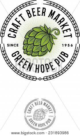 Beer Pub Emblem. Hop Cone Logo. Craft Beer Logotype. Engraving Hop Cones.