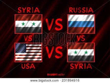 Syria Russia Usa Conflict. Rectangular Flags On Dark Red Background. Blood War Illustration