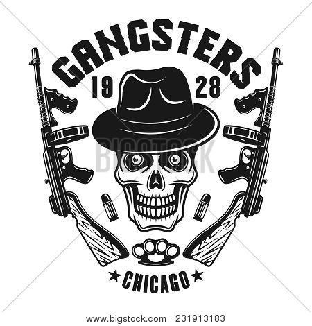 Mafia Emblem, Label, Print Or Logo Gangster Skull In Hat With Two Machine Guns. Vector Illustration