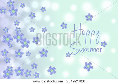 Flying Random, Chaotic Flowers On Blue Bokeh, Defocused Background With Happy Summer Text.