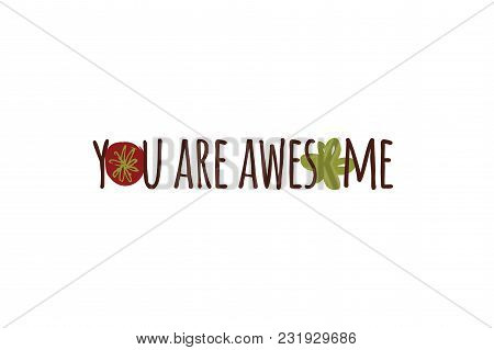 You Are. Awesome. Compliment Quote For Beauty Salon, Card, Poster