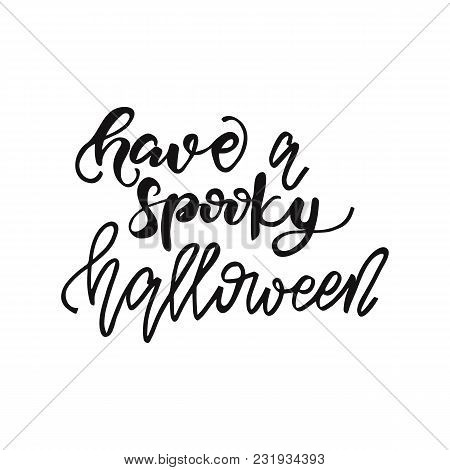 Lettering Have A Spooky Halloween. Vector Illustration.