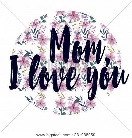 I Love You, Mom - Stylish Festive Greeting Card - Watercolor Flowers Logo