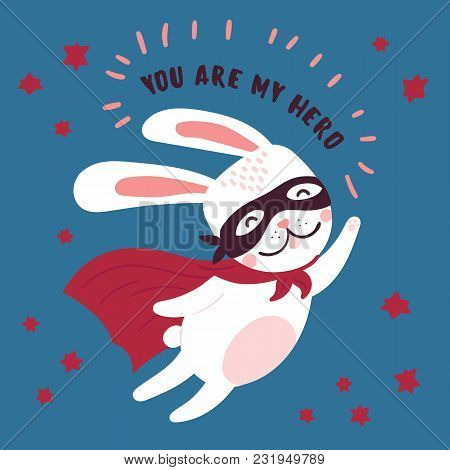 Pink And White Cute Rabbit In Superhero Costume. You Are My Hero Text. Cute Animal With Extraordinar