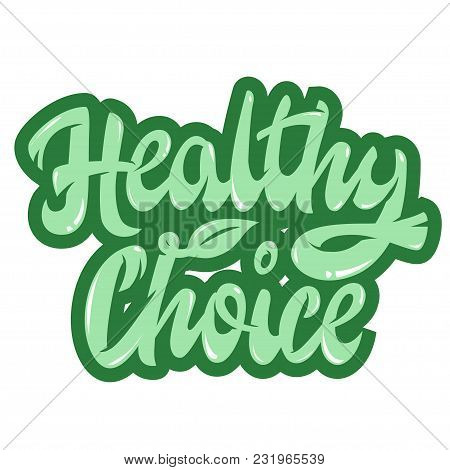 Hand Lettering Healthy Choice , Green Vector Illustration, Hand Writing, Lifestyle, Logo, Emblem, Di