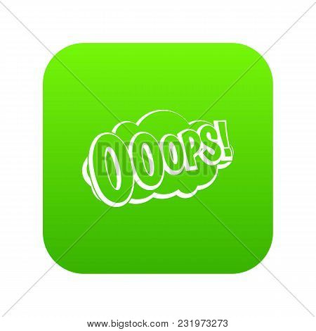 Ooops, Comic Book Explosion Icon Digital Green For Any Design Isolated On White Vector Illustration