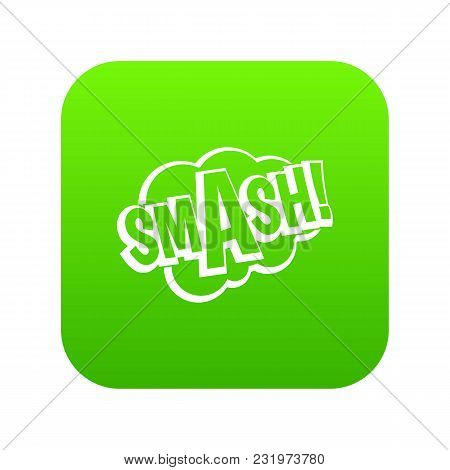 Smash, Comic Book Bubble Text Icon Digital Green For Any Design Isolated On White Vector Illustratio