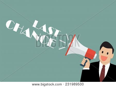 Businessman Holding A Megaphone With Word Last Chance. Vector Illustration