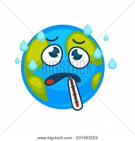 Ill Earth With Thermometer In Mouth And Sweat Drops Above. Strong Evaporation And Sick Planet With F