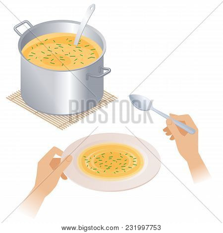 Flat Isometric Illustration Of Pan With Soup And Hands With Full Plate And Spoon. Steel Pot With Bro