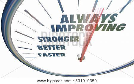 Always Improving Faster Stronger Better Speedometer Words 3d Illustration poster
