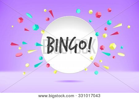 Banner Bingo. Poster, Speech Bubble And Sticker Concept Geometric Style With Text Bingo. Icon Messag