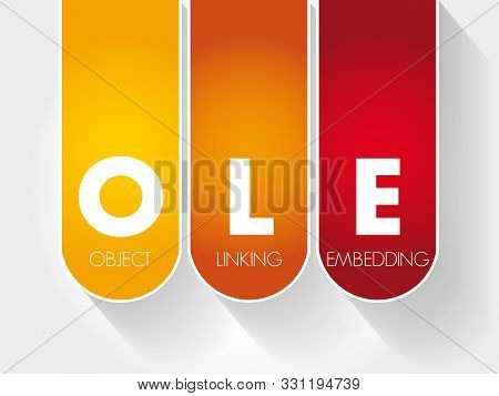 Ole - Object Linking And Embedding Acronym, Technology Concept