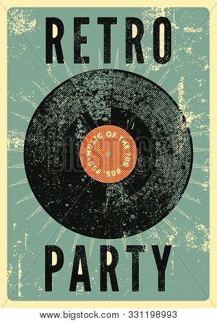 Retro Party Typographical Vintage Grunge Style Poster With Vinyl Disk. Retro Vector Illustration.