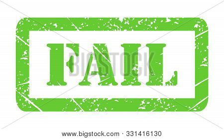 Vector Illustration Isolated Of The Word Fail In Green Ink Stamp