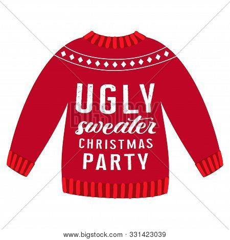 Vector Cute Card Of Knitted Pullover With Ugly Sweater Christmas Party Lettering Isolated On White B