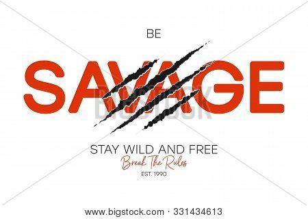 Savage Slogan For T-shirt Typography With Claw Scratch. Apparel Design With Slogan Break The Rules A