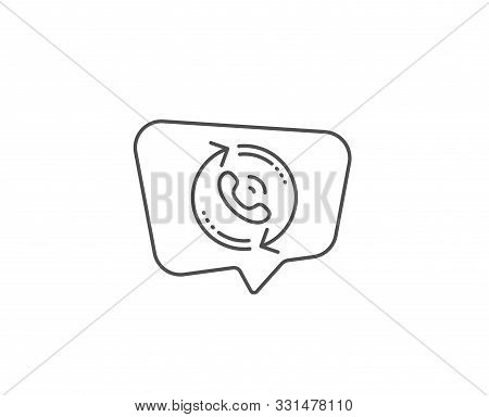 Call Center Service Line Icon. Chat Bubble Design. Recall Support Sign. Feedback Symbol. Outline Con