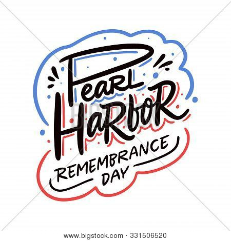 Pearl Harbor Remembrance Day. Calligraphy Holiday Card.