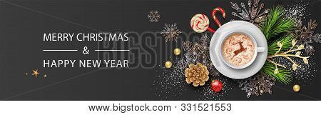 Christmas And New Year Banner. Christmas Background With Realistic Coffee Cup, Festive Decorations,