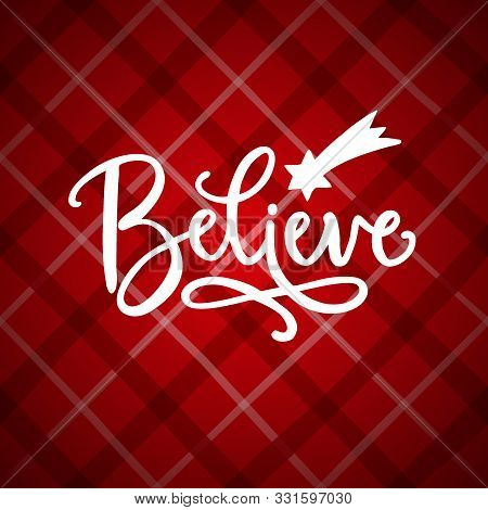 Believe Hand Lettering. Christmas Greeting Card, Invitation With Hand Drawn Falling Star, Comet And