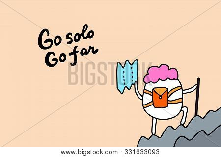 Go Solo Far Hand Drawn Vector Illustration With Cute Cartoon Man Holding Map Lettering