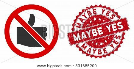 Vector No Likes Icon And Rubber Round Stamp Watermark With Maybe Yes Text. Flat No Likes Icon Is Iso