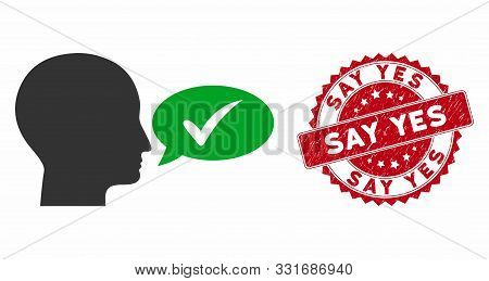 Vector Say Yes Icon And Grunge Round Stamp Seal With Say Yes Caption. Flat Say Yes Icon Is Isolated