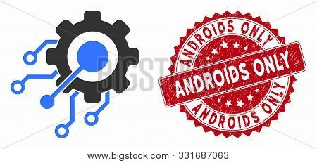 Vector Digital Integration Gear Icon And Corroded Round Stamp Seal With Androids Only Caption. Flat