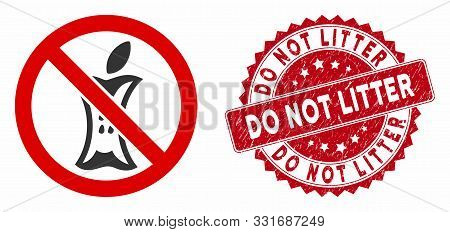 Vector Do Not Litter Icon And Rubber Round Stamp Seal With Do Not Litter Text. Flat Do Not Litter Ic