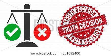 Vector Truth Decision Icon And Grunge Round Stamp Seal With Truth Decision Phrase. Flat Truth Decisi