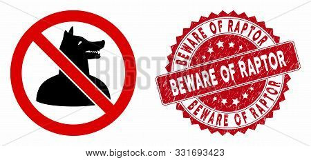 Vector No Dog Man Icon And Rubber Round Stamp Watermark With Beware Of Raptor Text. Flat No Dog Man