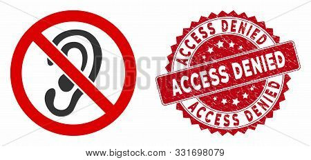 Vector No Listen Icon And Rubber Round Stamp Seal With Access Denied Caption. Flat No Listen Icon Is
