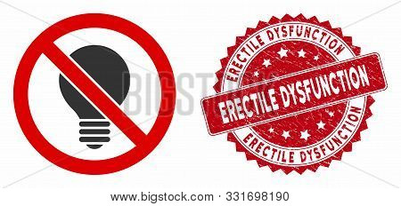 Vector No Electric Bulb Icon And Distressed Round Stamp Watermark With Erectile Dysfunction Phrase.