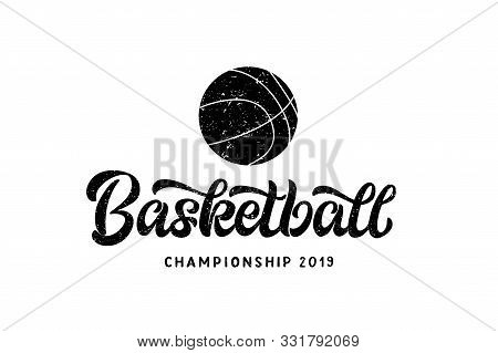 Basketball Hand Written Lettering Logo, Emblem With Ball. Textured Vector Illustration For Banner, P