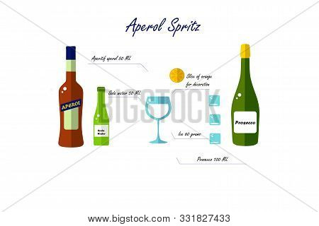 Aperol Spritz Alcohol Cocktail Recipe. Bottles, Glass And Ice On A White Background. Flat Vector. Il