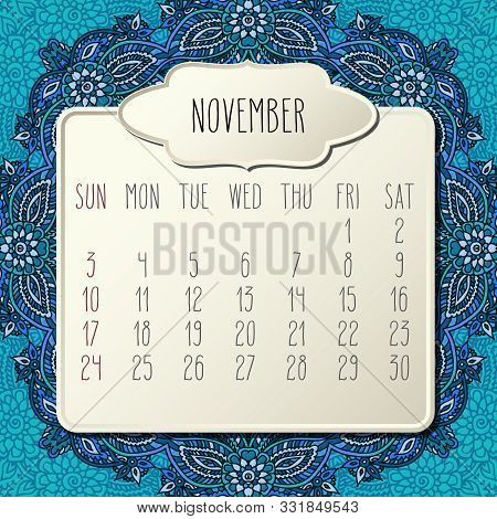 November Year 2019 Vector Monthly Calendar Over Blue Doodle Ornate Hand Drawn Floral Background, Wee