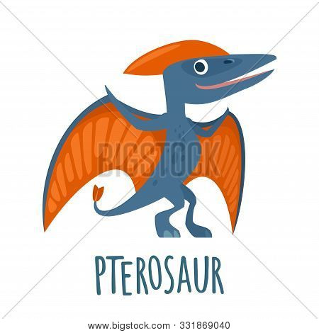 Dinosaur. Vector Colorful Flat Illustration Isolated On White. Lettering Pterosaur.