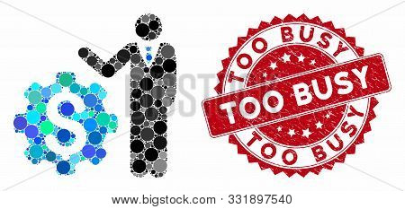 Mosaic Businessman Options And Grunge Stamp Watermark With Too Busy Text. Mosaic Vector Is Formed Wi