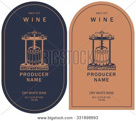 Set Of Two Vector Labels For Dry White Wine With Image Of Vintage Wine Press And Wooden Barrel In Re