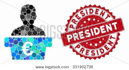 Mosaic Euro Politician And Grunge Stamp Seal With President Text. Mosaic Vector Is Formed With Euro